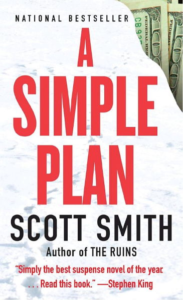 the plot summary of the thriller novel a simple plan by scott smith A simple plan by scott smith  with more deaths (the mitchell parents, seven  victims in a detroit kidnapping) hanging heavily over the story.